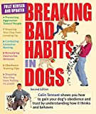 Breaking Bad Habits in Dogs: Learn to Gain Your Dog's Obedience and Trust by Understanding How It Thinks and Behaves