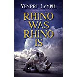 Rhino Was Rhino Is: A Compelling Action Thriller!