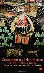 Contemporary Irish Fiction: Themes, Tropes, Theories
