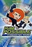 Kim Possible - Viaggio nel tempo [IT Import]