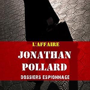 L'affaire Jonathan Pollard (Dossier espionnage) | Livre audio