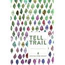 Tell the Trail: A Memoir in Journal Entries