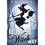 Murder Any Witch Way: A Brimstone Bay Mystery (Brimstone Bay Mysteries Book 1)