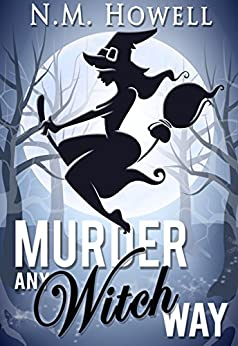 Murder Any Witch Way: A Brimstone Bay Mystery (Brimstone Bay Mysteries Book 1) by [Howell, N.M.]