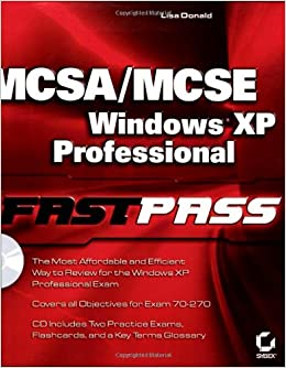 MCSA/MCSE: Windows XP Professional Fast Pass (Fast Press)