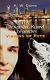 The Alexander Rumel Chronicles, K. W. Dahn, 1452024766