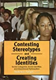 Contesting Stereotypes and Creating Identities : Social Categories, Social Identities, and Educational Participation, Fuligni, Andrew J., 0871542986