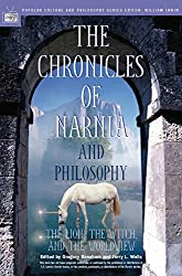 The Chronicles of Narnia and Philosophy: The Lion, the Witch, and the Worldview (Popular Culture and Philosophy Book 15)