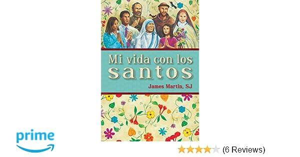 foto de Mi vida con los santos (Spanish Edition): Martin SJ, James, Cañón ...
