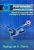 capa de Performance Humana no Futebol. Manual da Preparação Física e Fisiológica no Futebol Moderno
