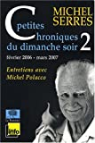 Petites chroniques du dimanche soir : Tome 2, Février 2006