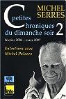 Petites chroniques du dimanche soir 2 : février 2006 - mars 2007 par Serres
