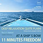 11 Minutes Freedom - Deep Relaxation quite plain! At a Ship's Bow - Fantasy Travel, Autogenic Training | Franziska Diesmann,Torsten Abrolat