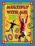 Multiply with Me! Learning to Multiply Can Be Fun, Suzanne Koontz, 098151460X
