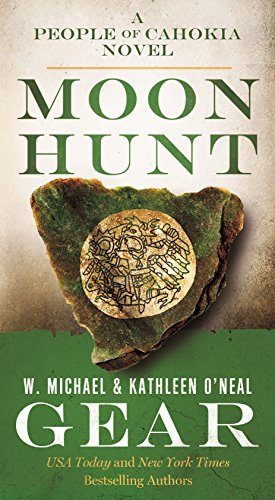 Moon Hunt: A People of Cahokia Novel (Book Three of the Morning Star Series) (North America's Forgotten Past 3)
