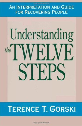 (Understanding the Twelve Steps: An Interpretation and Guide for Recovering)
