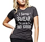 Juniors I Solemnly Swear That I Am Up To No Good Funny T-Shirt,LARGE / Juniors Form Fit,Dark Heather