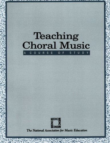 Teaching Choral Music: A Course of Study