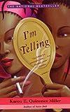 I'm Telling, Karen E. Quinones Miller, 0743214366