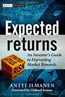 Expected Returns: An Investor's Guide to Harvesting Market Rewards Front Cover