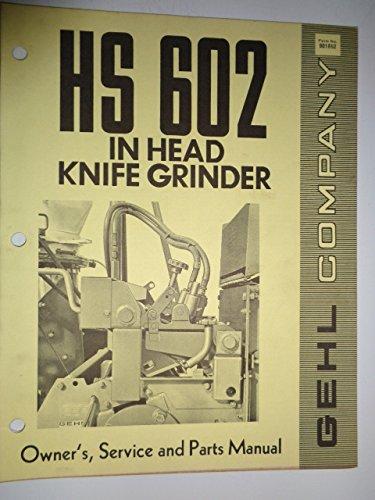 Gehl HS 602 In Head Knife Grinder Parts / Operators Owners Manual Original 1/76