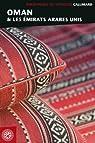 Oman et les Émirats arabes unis par Gallimard
