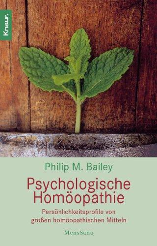 Psychologische Homöopathie: Persönlichkeitsprofile von großen homöopathischen Mitteln