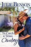 To Catch a Texas Cowboy (Wishing, Texas Book 2)