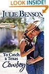 To Catch a Texas Cowboy (Wishing, Tex...