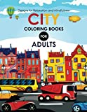City Coloring books for adults: A Coloring Book of Amazing Buildings Real and Imagined (Volume 1)