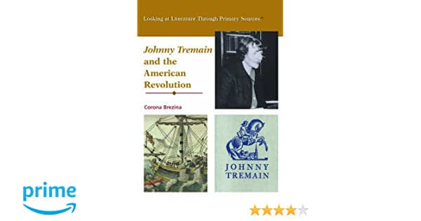 Johnny tremain and the american revolution looking at literature johnny tremain and the american revolution looking at literature through primary sources corona brezina 9780823945047 amazon books fandeluxe