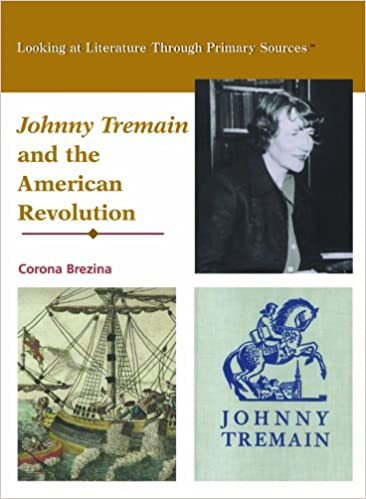 Johnny tremain and the american revolution looking at literature johnny tremain and the american revolution looking at literature through primary sources corona brezina 9780823945047 amazon books fandeluxe Gallery