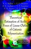 Theoretical Estimation of Acidic Force of Linear Olefins of Cationic Polymerization, G. E. Zaikov and V. A. Babkin, 161209578X