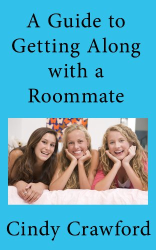 Roommates: A Guide to getting along with a Roommate