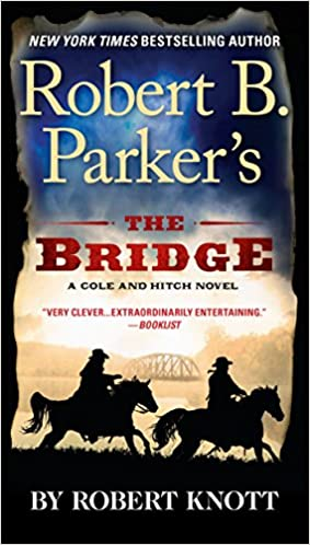 Amazon Fr Robert B Parker S The Bridge Robert Knott