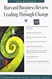 Harvard Business Review on Leading Through Change (Harvard Business Review Paperback Series)