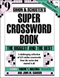 Simon & Schuster Super Crossword Book 9: The Biggest and the Best (Simon & Schuster Super Crossword Books)