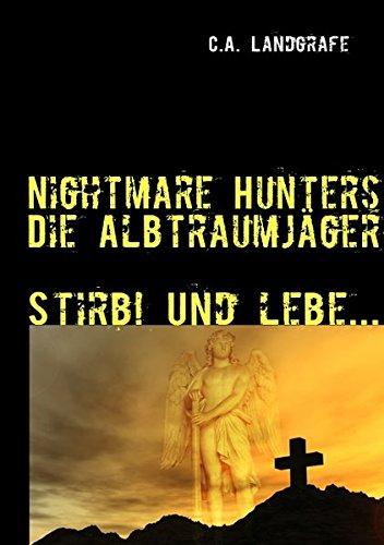 Stirb! Und lebe...: Nightmare Hunters - Die Albtraumjäger