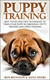 Puppy Training: Best Tested and Fast Techniques to Train Your Puppy in Obedience, Potty Training, and Crate Training! ( dog training, puppy training, puppy development)