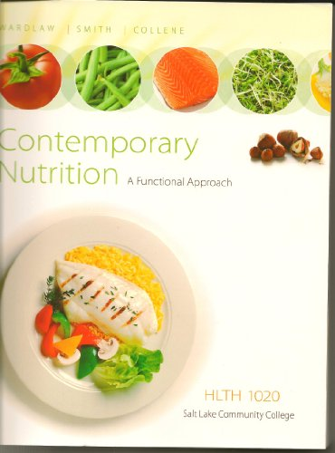 Contemporary Nutrition : A functional Approach : HLTH 1020 Custom Edition for Salt Lake Community College