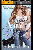 The #5Star Affair: A #GeekLove Contemporary Romance (Love Hashtagged Book 1)