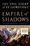 Empire of Shadows, George Black, 1250023203