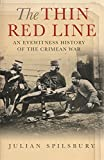 The Thin Red Line: An eyewitness history of the Crimean War: The Eyewitness History of the Crimean War (Cassell Military Paperbacks)
