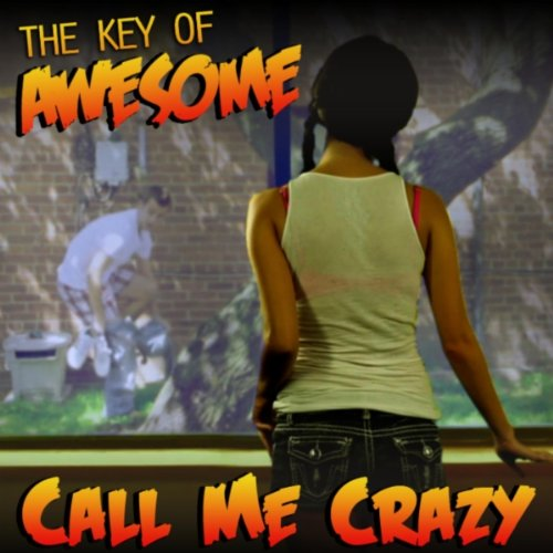 "Call Me Crazy (Parody of Carly Rae Jepsen's ""Call Me Maybe ..."