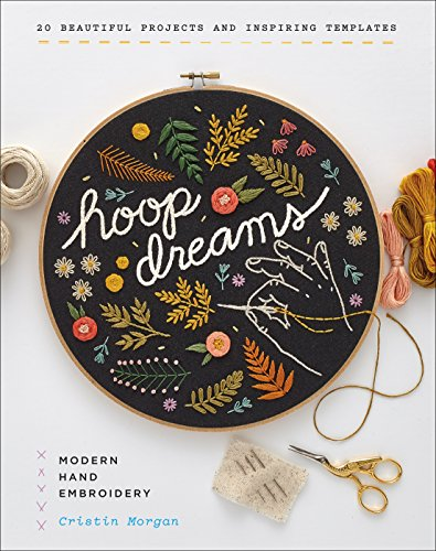 Dreams Embroidery - Hoop Dreams: Modern Hand Embroidery