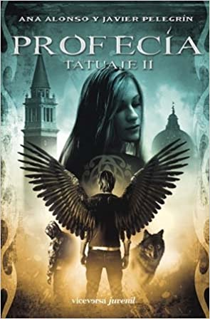 Profecía: Tatuaje II (Viceversa juvenil): Amazon.es: Ana Alonso, Javier Pelegrín: Libros