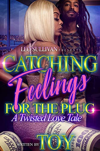 - Catching Feelings for the Plug: A Twisted Love Tale