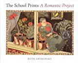 The School Prints: A Romantic Project