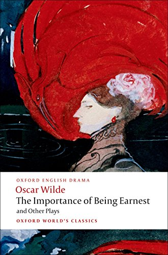The Importance of Being Earnest and Other Plays: Lady Windermere's Fan; Salome; A Woman of No Importance; An Ideal Husba