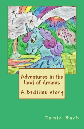 Download Adventures in The land of Dreams: A goodnight Story PDF